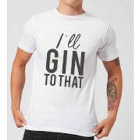I'll Gin To That Men's T-Shirt - White - S - White