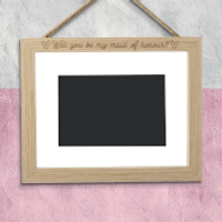 Will You Be My Maid Of Honour? Landscape Frame - Large - 24x33cm