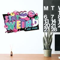 Stay Weird And Free Wall Art Sticker - Weird Gifts