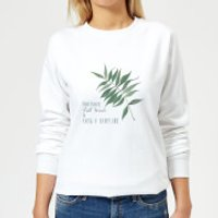 Pull Weeds & Grow A Happy Life Women's Sweatshirt - White - S - White