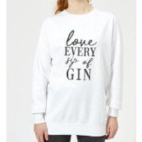 Love Every Sip Of Gin Women's Sweatshirt - White - L - White