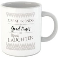 Great Friends + Good Times = Much Laughter Mug - Laughter Gifts
