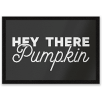 Hey There Pumpkin Entrance Mat - Pumpkin Gifts