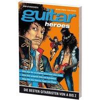 PPVMedien Guitar Heroes - Die besten Gittaristen von A-Z Biografie