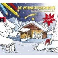 Die Weihnachtsgeschichte - Märchen und Lieder zum Fest