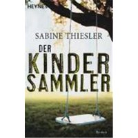 Thiesler, Sabine: Der Kindersammler