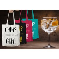 £4 instead of £7.95 (from MYOG) for an ethically produced 'Gym? I thought you said gin!' tote bag - choose from four colours and save 50% - Gym Gifts