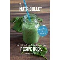 'The Nutribullet Recipe Book