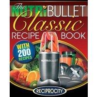 'The Nutribullet Classic Recipe Book