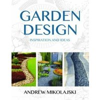 Garden Design: Inspiration and Ideas