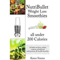 'Nutribullet Weight Loss Smoothies All Under 200 Calories