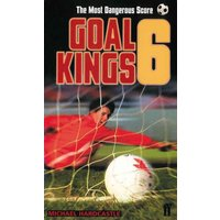 'Goal Kings Book 6: The Most Dangerous Score