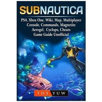 'Subnautica, Ps4, Xbox One, Wiki, Map, Multiplayer, Console, Commands, Magnetite, Aerogel, Cyclops, Cheats, Game Guide Unofficial