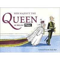 'Her Majesty The Queen, As Seen By Mac