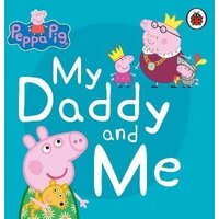 'Peppa Pig: My Daddy And Me