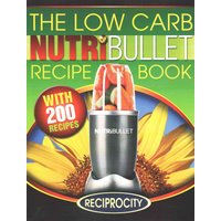 'The Low Carb Nutribullet Recipe Book
