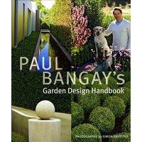 Paul Bangays Garden Design Handbook