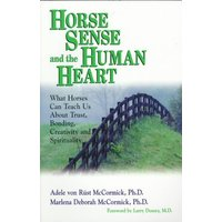 'Horse Sense And The Human Heart