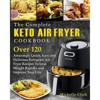 'The Complete Keto Air Fryer Cookbook