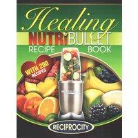 'The Nutribullet Healing Recipe Book
