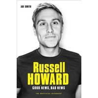 'Russell Howard: The Good News, Bad News - The Biography