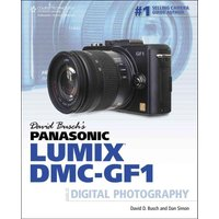 'David Busch's Panasonic Lumix Dmc-gf1 Guide To Digital Photography