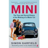 'Mini: The True And Secret History Of The Making Of A Motor Car