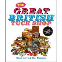The Great British Tuck Shop Book