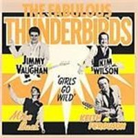 Fabulous Thunderbirds (The) - Girls Go Wild (Music CD)