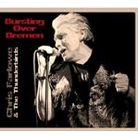 Chris Farlowe & The Thunderbirds - Bursting Over Bremen Live 1985 (Music CD)