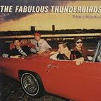 The Fabulous Thunderbirds - T-Bird Rhythm (Music CD)