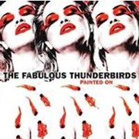 Fabulous Thunderbirds (The) - Painted On (Music CD)