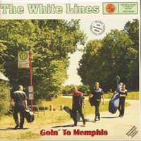 The White Lines - Goin' To Memphis (LP, Limited Edition)