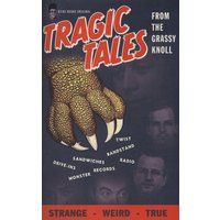 Kicks Magazine - Tragic Tales - Tragic Tales From The Grassy Knoll - A Souvenir From Top Ten Records Dallas, Texas