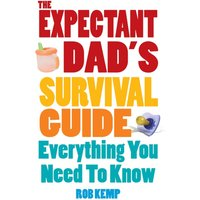 The Expectant Dad's Survival Guide - Everything You Need to Know