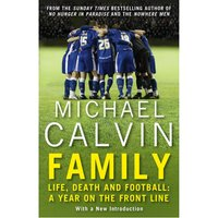 Family Life Death and Football: A Year on the Frontline with a Proper Club