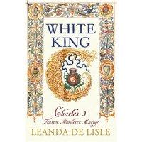 White King Charles I - Traitor Murderer Martyr