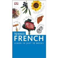 15-Minute French Speak French in just 15 minutes a day