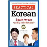 Practical Korean - Speak Korean Quickly and Effortlessly