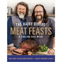 The Hairy Bikers' Meat Feasts With Over 120 Delicious Recipes