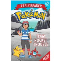 The Official Pokemon Early Reader: Team Rocket Trouble Book 3