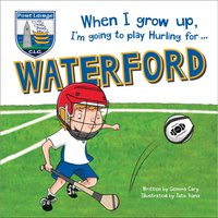 When I Grow Up, Waterford Hurling Book - Book Gifts