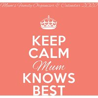 Keep Calm Mum Knows Best Family Planner 2020 - Family Gifts