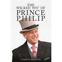 Karen Dolby, The Wicked Wit Of Prince Philip Book - Humour Gifts