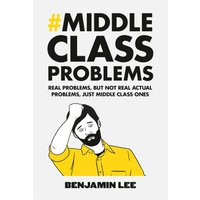 Benjamin Lee, Middle Class Problems Book - Book Gifts