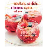Mocktails, Cordials, Infusions, Syrups and More Book - Books Gifts