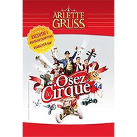 Affiche Cirque traditionnel  CIRQUE ARLETTE GRUSS © Fnac Spectacles