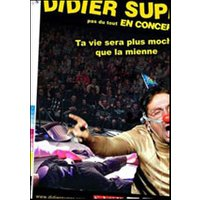 Affiche One man/woman show  DIDIER SUPER : © Fnac Spectacles
