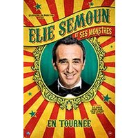 Affiche One man/woman show  ELIE SEMOUN & SES MONSTRES © Fnac Spectacles