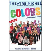 Affiche Café-théâtre  COLORS: LE SPECTACLE CULTE © Fnac Spectacles